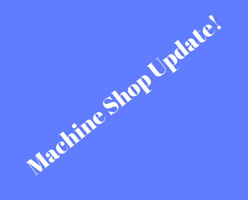 Machine Shop Update!